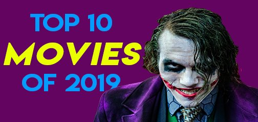 the-definitive-list:-counting-down-the-top-ten-movies-of-2019-—-and-the-two-absolute-worst