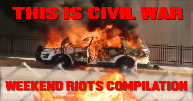 shock-video:-weekend-riots-compilation-–-this-is-civil-war!