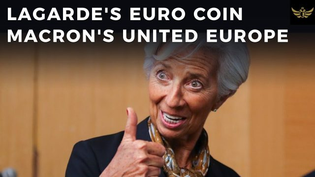 lagarde's-euro-digital-currency-&-macron's-united-states-of-europe,-as-eu-economy-collapses