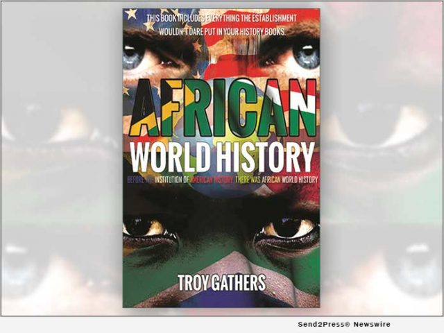 news:-troy-gathers-publishes-his-new-book-'african-world-history'-amid-america's-racial-divide