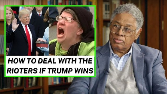 how-to-deal-with-the-possible-public-unrest-if-trump-ends-up-winning-—-thomas-sowell