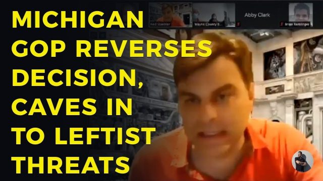 michigan-gop-reverses-decision,-caves-in-to-leftist-threats