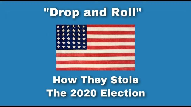 """""""drop-and-roll""""-–-how-the-2020-election-was-stolen-from-donald-trump"""