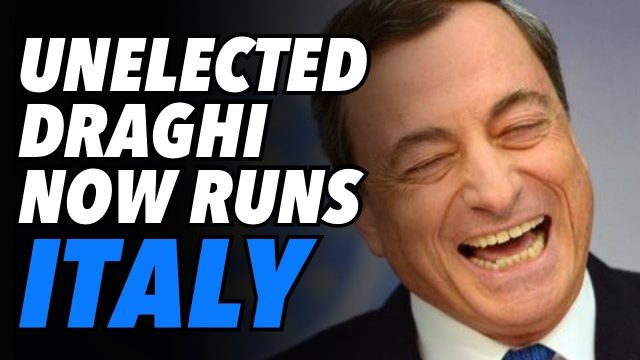 "unelected-""super-mario""-draghi-now-rules-over-italy"