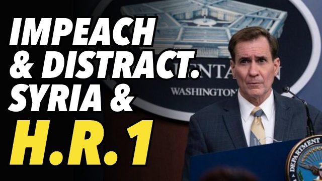 trump-impeachment-distractions:-hr.1-and-syria-troop-buildup
