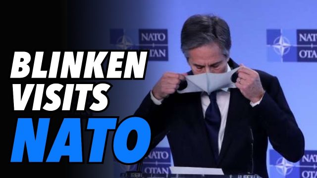 """blinken-visits-nato-promotes-""""values.""""-russia-bad-&-china-acceptable"""