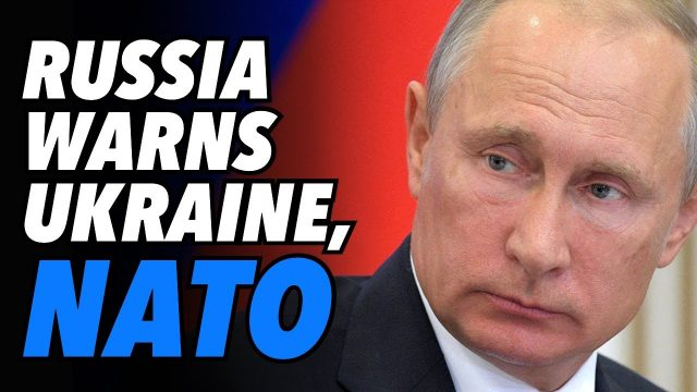 russia-warns-nato-&-ukraine,-pull-back-forces-to-avoid-conflict