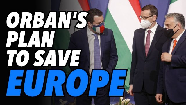 orban-forms-coalition-with-poland's-morawiecki-&-italy's-salvini-to-fight-globalist-agenda