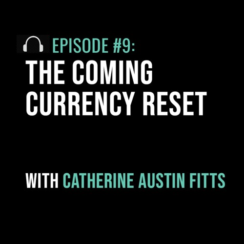 the-coming-currency-reset-with-catherine-austin-fitts
