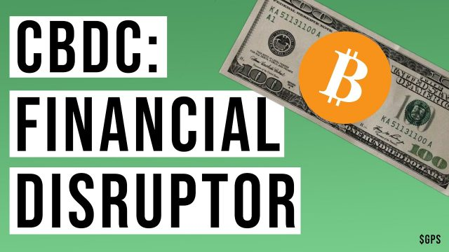 central-bank-digital-currencies-will-be-the-great-financial-disruptor?-or-system-of-control?