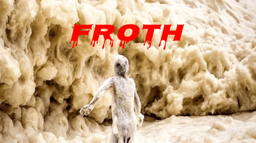froth