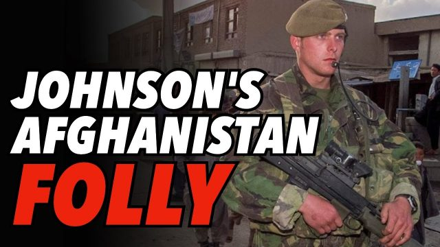 johnson's-latest-folly:-uk-sas-troops-to-stay-in-afghanistan-as-us-troops-pull-out-and-afghan-troops-flee