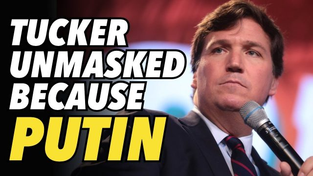 tucker-carlson-unmasked-because-he-wanted-to-interview-putin