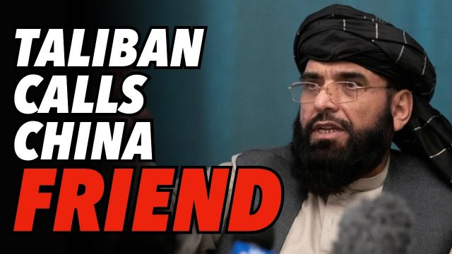 """taliban-calls-china-""""friend"""";-beijing-'prepared-to-invest'-in-afghanistan"""