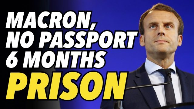 macron-issues-6-month-prison-decree-for-passport-breakers.-french-citizens-protest